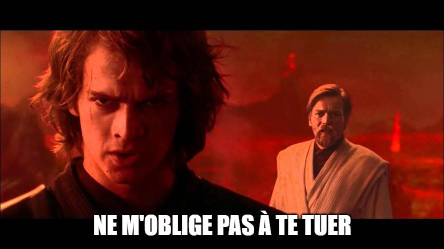 """Devenir ami avec un accro à la lecture — """"Ne m'oblige pas à te tuer !"""" - Anakin dans Star Wars : Episode III (La Revanche des Sith)"""